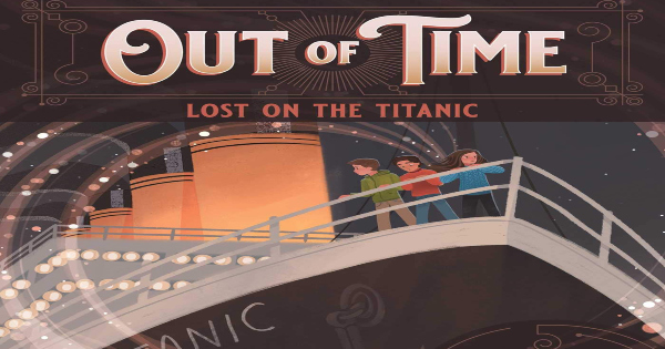 lost on the titanic, out of time, children's fiction, middle grade, jessica rinker, net galley, review, andrews mcmeel publishing