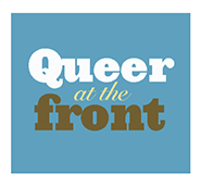 """This is a blue box graphic with the column name """"Queer at the Front"""""""