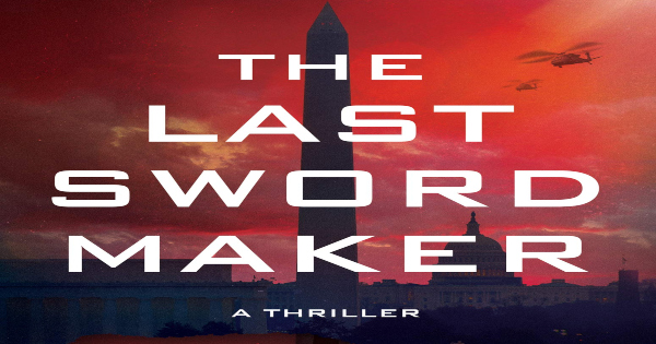 the last sword maker, thriller, fiction, brian nelson, review, blackstone publishing