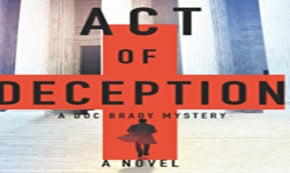 act of deception, a doc brady mystery, thriller, john bishop, review, mantid press