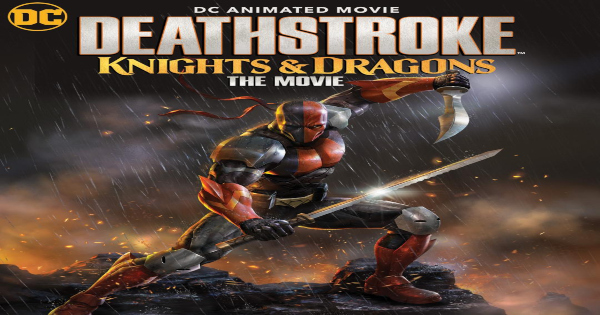A Man Fights To Save Their Family In Deathstroke Knights And Dragons The Good Men Project