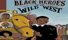black heroes of the wild west, children's nonfiction, comic, graphic novel, james otis smith, net galley, review, myrick marketing and media llc