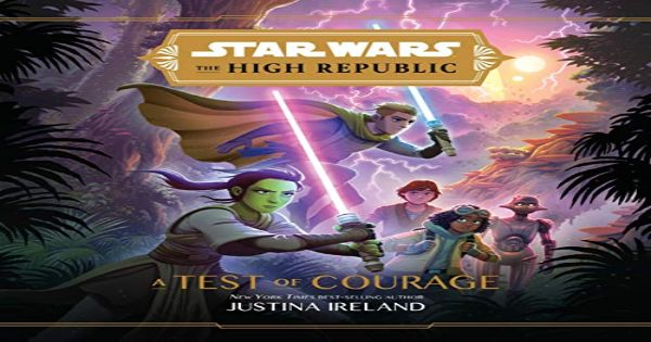 a test of courage, the high republic, star wars, children's fiction, middle grade, justina ireland, net galley, review, disney publishing worldwide