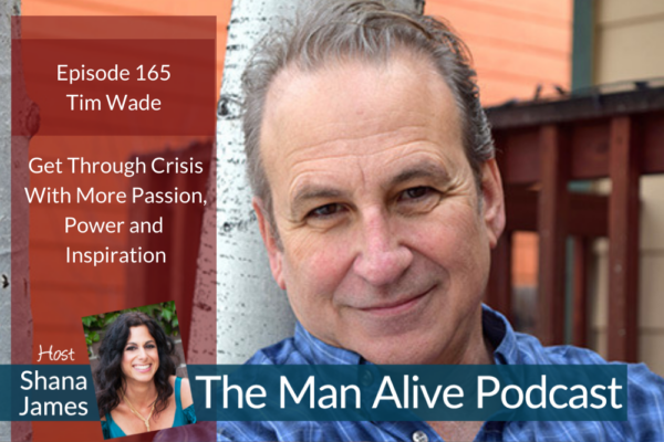 Get Through Crisis With More Passion, Power and Inspiration – The Good Men Project