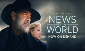 news of the world, western, drama, tom hanks, blu-ray, review, universal pictures