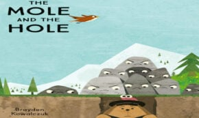 the mole and the hole, children's fiction, Brayden Kowalczuk, net galley, review, quarto publishing group