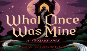 what once was mine, a twisted tale, teens, young adult, liz braswell, net galley, review, disney publishing worldwide